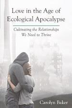 Love in the Age of Ecological Apocalypse (Sacred Activism)