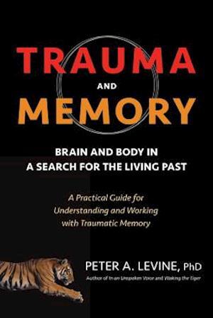 Bog paperback Trauma And Memory af Peter A. Levine