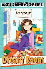 The Girl's Guide to Your Dream Room [With Key Chain] af Sherry Kyle