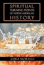 Spiritual Turning Points of North American History af Luigi Morelli