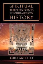 Spiritual Turning Points of South American History af Luigi Morelli