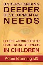 Understanding Deeper Developmental Needs
