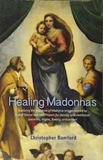 Healing Madonnas