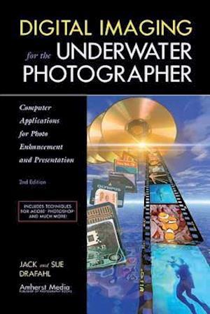 Digital Imaging for the Underwater Photographer