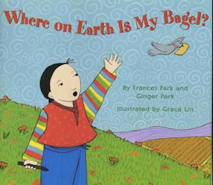 Bog, hardback Where on Earth Is My Bagel? af Frances Park, Deborah J. Short, National Geographic Learning