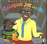 Rainb Rainbow Joe and Me