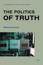 The Politics of Truth (Semiotext(E) Foreign Agents Series)