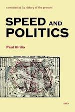 Speed and Politics (Semiotext (E) Foreign Agents)