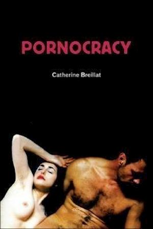Bog paperback Pornocracy af Catherine Petit Peter Sotos Chris Kraus