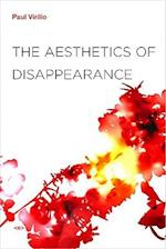 The Aesthetics of Disappearance (Semiotext (E) Foreign Agents)