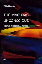 The Machinic Unconscious (Semiotext (E) Foreign Agents)