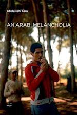 An Arab Melancholia af Frank Stock, Abdellah Taia