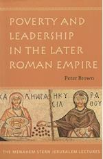 Poverty and Leadership in the Later Roman Empire (The Menahem Stern Jerusalem Lectures)
