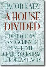 A House Divided (The Tauber Institute Series for the Study of European Jewry)