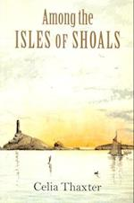 Among the Isles of Shoals af Celia Thaxter