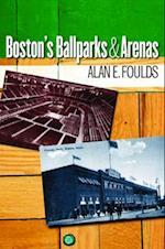 Boston's Ballparks and Arenas