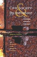 Civil Society and Dictatorship in Modern German History af Jurgen Kocka