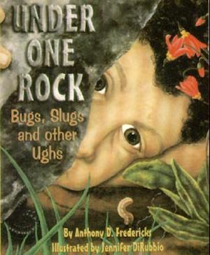 Bog, paperback Under One Rock af Anthony D. Fredericks