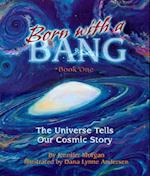 Born With a Bang (Sharing Nature With Children Book)