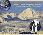 How We Know What We Know About Our Changing Climate af Gary Braasch, Lynne Cherry