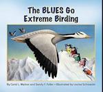 The Blues Go Extreme Birding (The Blues Go Birding)