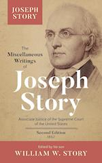 The Miscellaneous Writings of Joseph Story: Associate Justice of the Supreme Court of the United States ... Second Edition (1852)