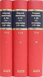 Proposed Amendments to the U.S. Constitution 1787-2001 (4 Vols.)