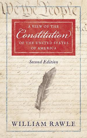 A View of the Constitution of the United States of America Second Edition