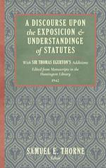 A Discourse Upon the Exposition and Understanding of Statutes