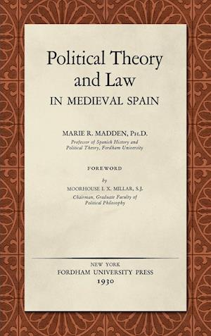 Political Theory and Law in Medieval Spain (1930)