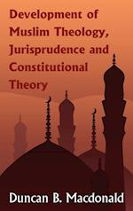 Development of Muslim Theology, Jurisprudence and Constitutional Theory