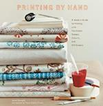 Printing by Hand: Modern Guide to Printing with Handmade Stamps