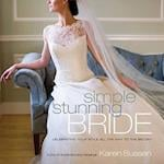 Simple Stunning Bride: Celebrating Your Style