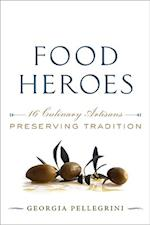 Food Heroes: Culinary Artisans Fighting to Preserve Tradition