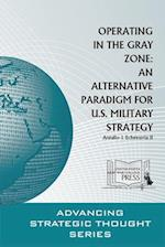 Operating in the Gray Zone af Antulio J. Echevarria
