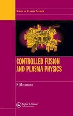 Controlled Fusion and Plasma Physics (Series in Plasma Physics)