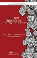 Group Theoretic Cryptography (Chapman & Hall/crc Cryptography And Network Security Series, nr. 9)
