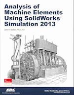 Analysis of Machine Elements Using Solidworks Simulation 2013 af John R. Steffen