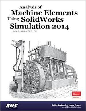 Analysis of Machine Elements Using SolidWorks Simulation 2014