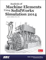 Analysis of Machine Elements Using SolidWorks Simulation 2014 af John R. Steffen