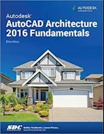 Autodesk AutoCAD Architecture 2016 Fundamentals af Elise Moss