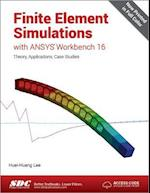 Finite Element Simulations with ANSYS Workbench 16 af Huei-huang Lee