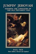 Jumpin' Jehovah: Exposing the Atrocities of the Old Testament God