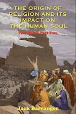 The Origin of Religion and Its Impact on the Human Soul