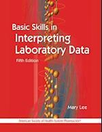 Basic Skills in Interpreting Laboratory Data af Mary Lee