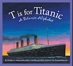 T Is for Titanic (Sleeping Bear Alphabets)