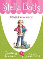 Stella Batts Needs a New Name (Stella Batts)