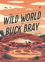 Danger at the Dinosaur Stomping Grounds (Wild World of Buck Bray)
