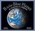 B Is for Blue Planet (Sleeping Bear Alphabets)