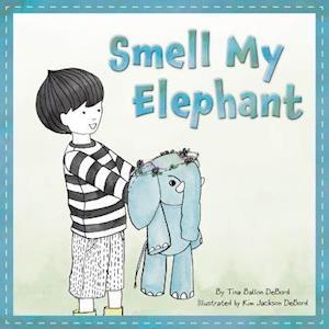 Bog, hardback Smell My Elephant af Tina Ballon Debord